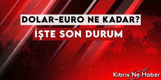 Dolar, Euro ve Sterlin Ne Kadar?