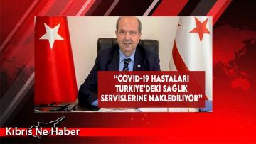 """""""Covid-19 Hastaları Türkiye'deki Sağlık Servislerine Naklediliyor"""""""