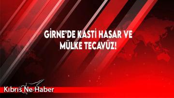 Girne'de Kasti Hasar Ve Mülke Tecavüz!