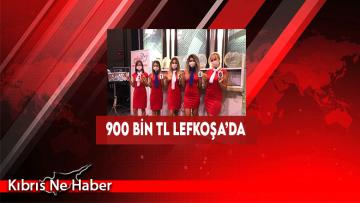 900 Bin TL Lefkoşa'da
