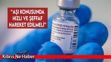 """""""Aşı konusunda hızlı ve şeffaf hareket edilmeli"""""""