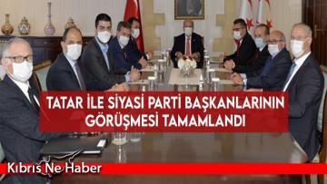 Tatar ile siyasi parti başkanlarının görüşmesi tamamlandı