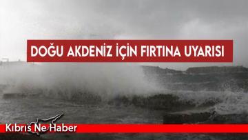 Doğu Akdeniz için fırtına uyarısı