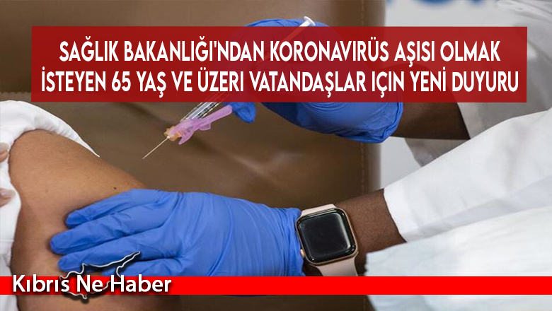 Sağlık Bakanlığı'ndan koronavirüs aşısı olmak isteyen 65 yaş ve üzeri vatandaşlar için yeni duyuru