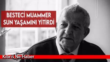 Besteci Muammer Sun yaşamını yitirdi