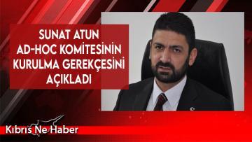 UBP Milletvekili Sunat Atun Ad-Hoc komitesinin kurulma gerekçesini açıkladı…