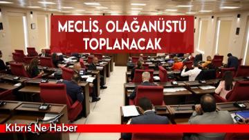 Meclis, Pazartesi olağanüstü toplanacak