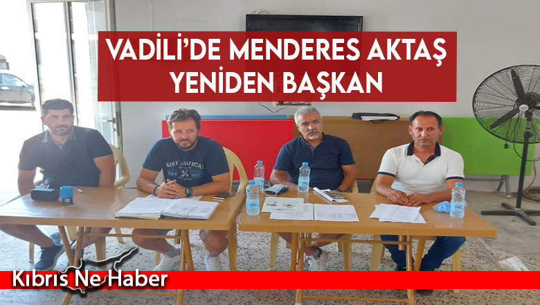 Vadili'de Menderes Aktaş Yeniden Başkan