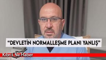"""""""Devletin normalleşme planı yanlış"""""""