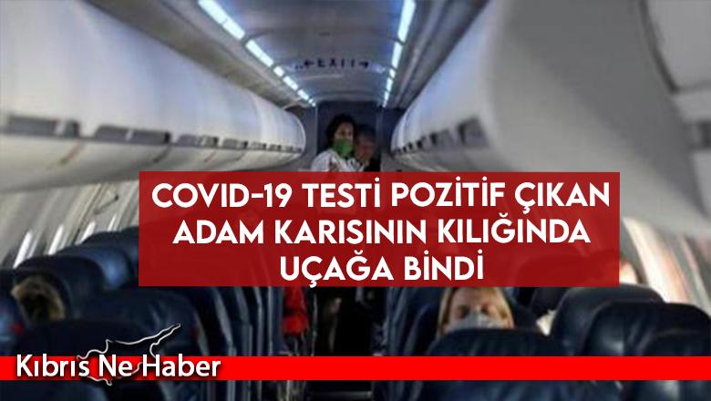 COVID-19 testi pozitif çıkan adam karısının kılığında uçağa bindi