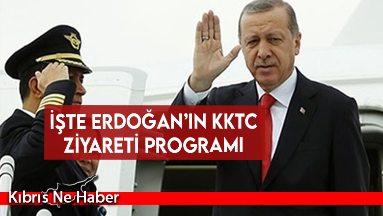 İşte Erdoğan'ın KKTC ziyareti programı