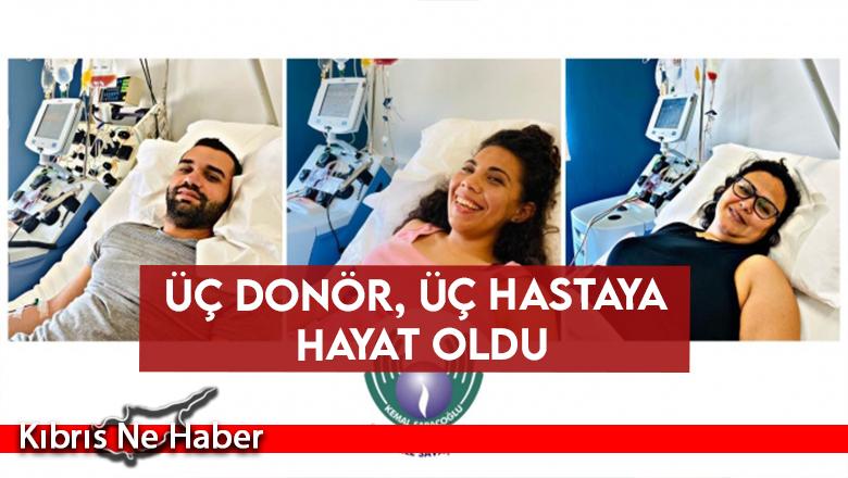 Üç Donör, Üç Hastaya Hayat Oldu