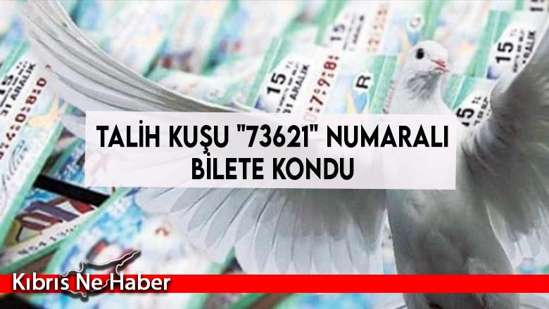 "Talih kuşu ""73621"" numaralı bilete kondu"