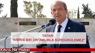 """Ersin Tatar: """"Egemenliğimizi hiç bir zaman pazarlığa açmıyoruz"""""""