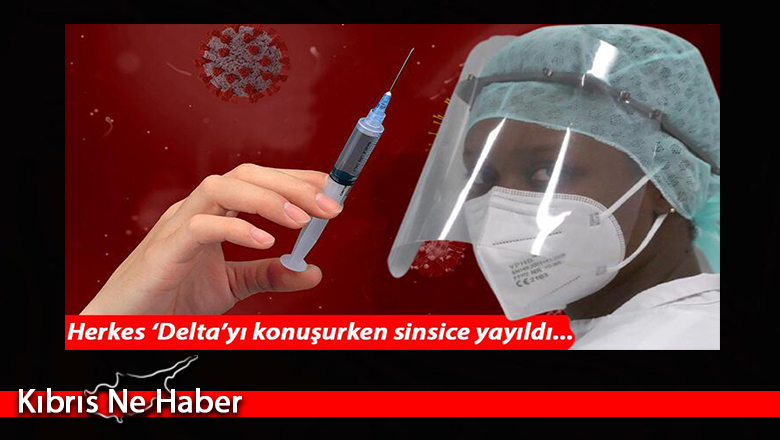 Herkes 'Delta' derken sinsice yayıldı… Bağışıklığı atlatıyor, aşılar durduramıyor!
