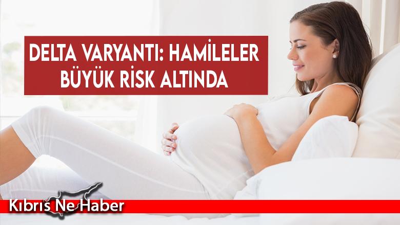 Hamileler risk altında