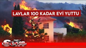Lavlar 100 kadar evi yuttu