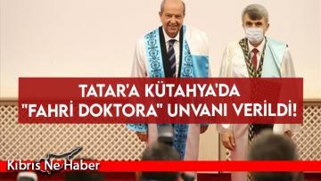 "Tatar'a Kütahya'da ""Fahri Doktora"" unvanı verildi!"