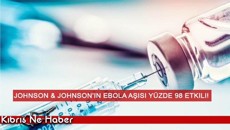 Johnson & Johnson'ın Ebola aşısı yüzde 98 etkili