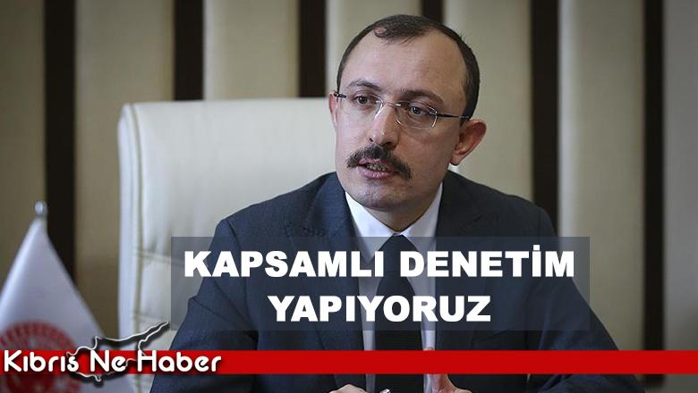 'KAPSAMLI BİR DENETİM YAPILIYOR'