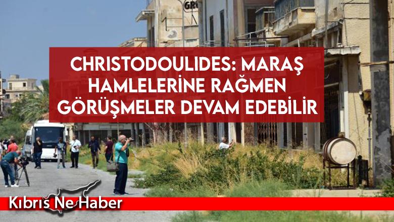 Christodoulides: Maraş hamlelerine rağmen görüşmeler devam edebilir