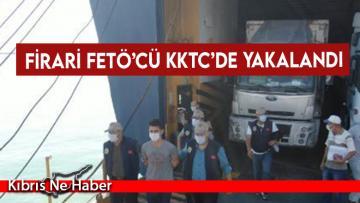 Firari FETÖ'cü KKTC'de yakalandı