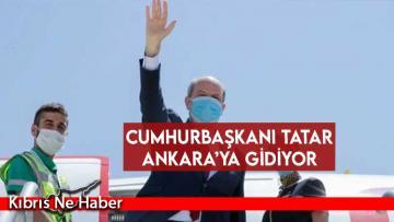 Cumhurbaşkanı Tatar Ankara'ya gidiyor