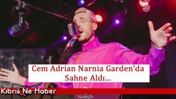 Cem Adrian Narnia Garden'da…